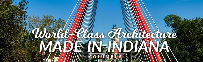 Columbus Architecture Made in Indiana