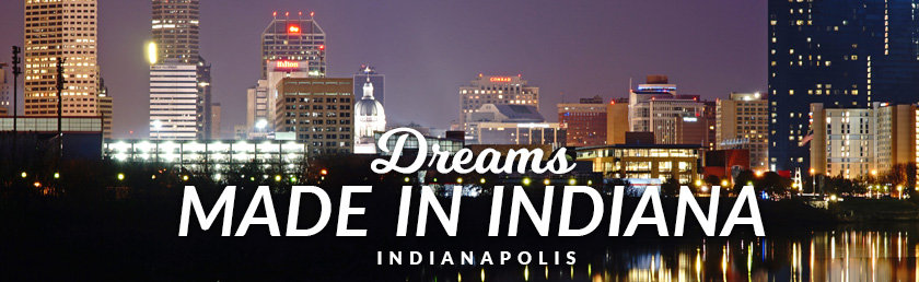 Dreams Made in Indiana